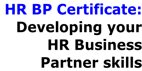 HR BP Certificate:  Developing your  HR Business  Partner skills