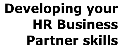 Developing your  HR Business  Partner skills